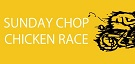 4: SUNDAY CHOP CHICKEN RACE